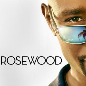 Rosewood (TV Show)