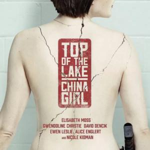 Top Of The Lake / Season 2: China Girl